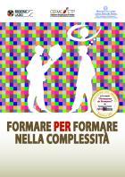 Formare per formare nella complessità, (cura CEFMECTP), AA.VV., pp. 215, Roma, 2014